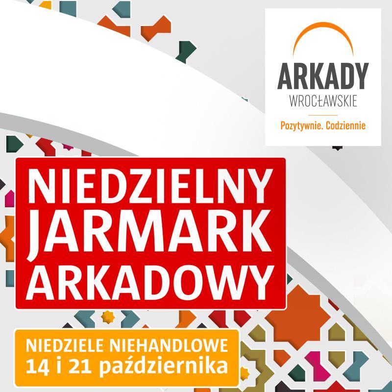 Niedzielny Jarmark Arkadowy  14 i21 października